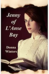 Jenny of L'Anse Bay (Great Lakes Romances Book 11) Kindle Edition