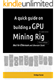A quick guide on building a GPU Mining Rig: Best for Ethereum and Ethereum Classic platforms