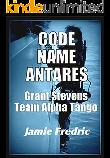 Code Name Antares Navy SEAL Grant Stevens Book 7