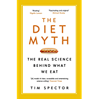 The Diet Myth: The Real Science Behind What We Eat