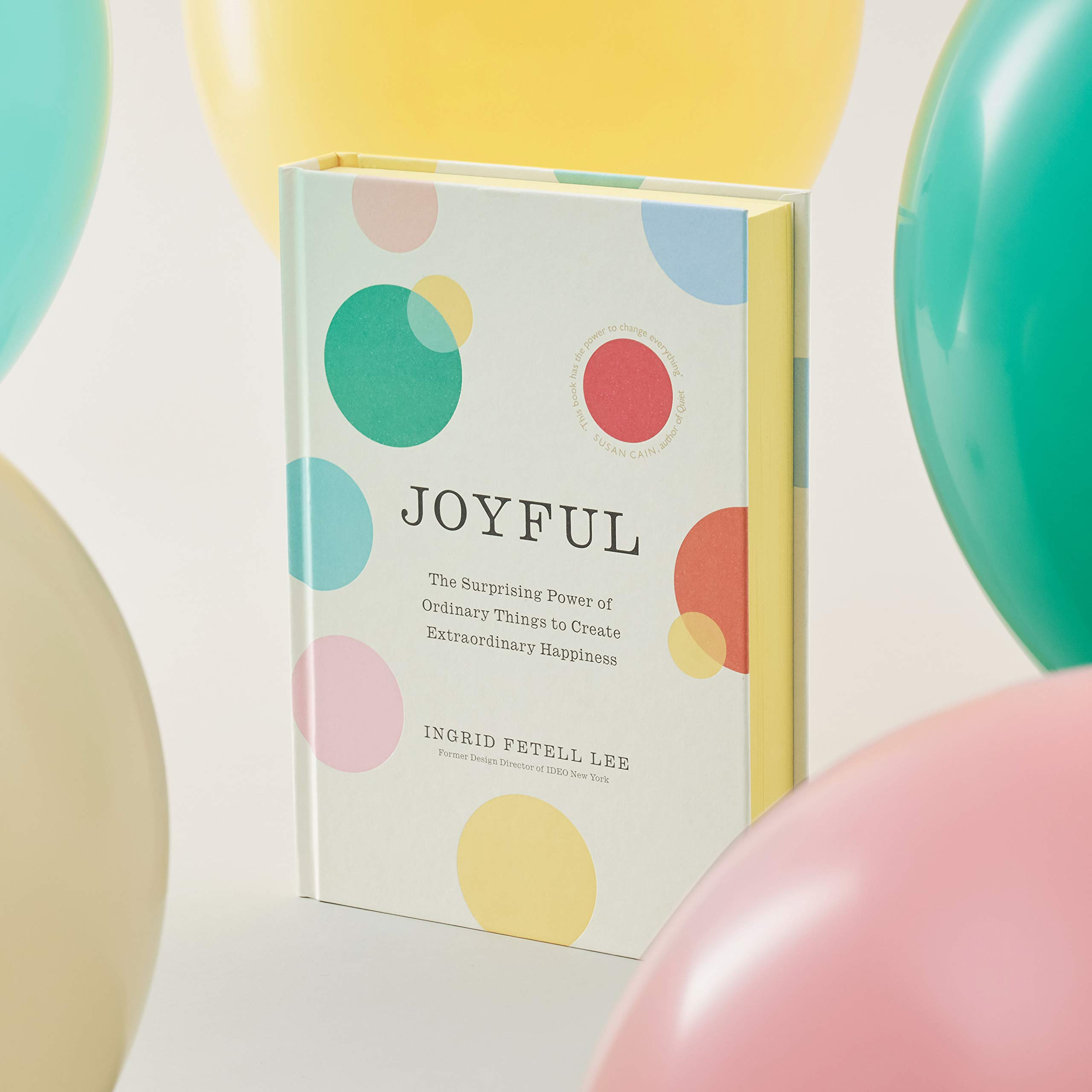 Joyful The Surprising Power Of Ordinary Things To Create Electricity For Kids It39s Shocking Extraordinary Happiness Ingrid Fetell Lee 9781846045394 Books