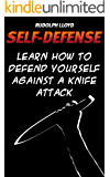 Self-Defense: Learn How To Defend Yourself Against A Knife Attack