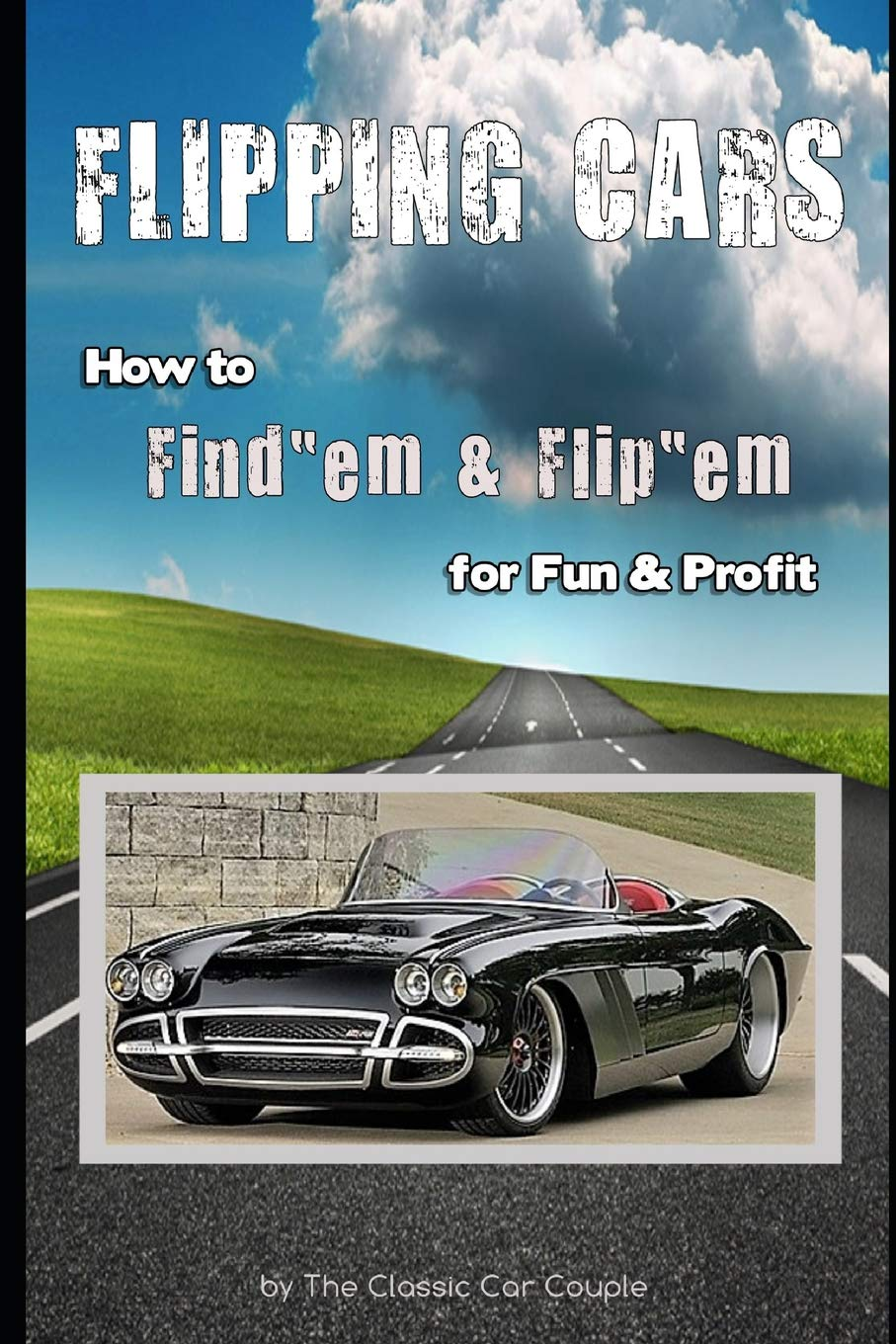 How To Flip Cars >> Flipping Cars How To Find Em Flip Em For Fun Profit The