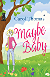 Maybe Baby: Full of love, true friendship and humour. (Lisa Blake Book 2)