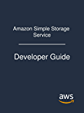 Amazon Simple Storage Service: Developer Guide (English Edition)