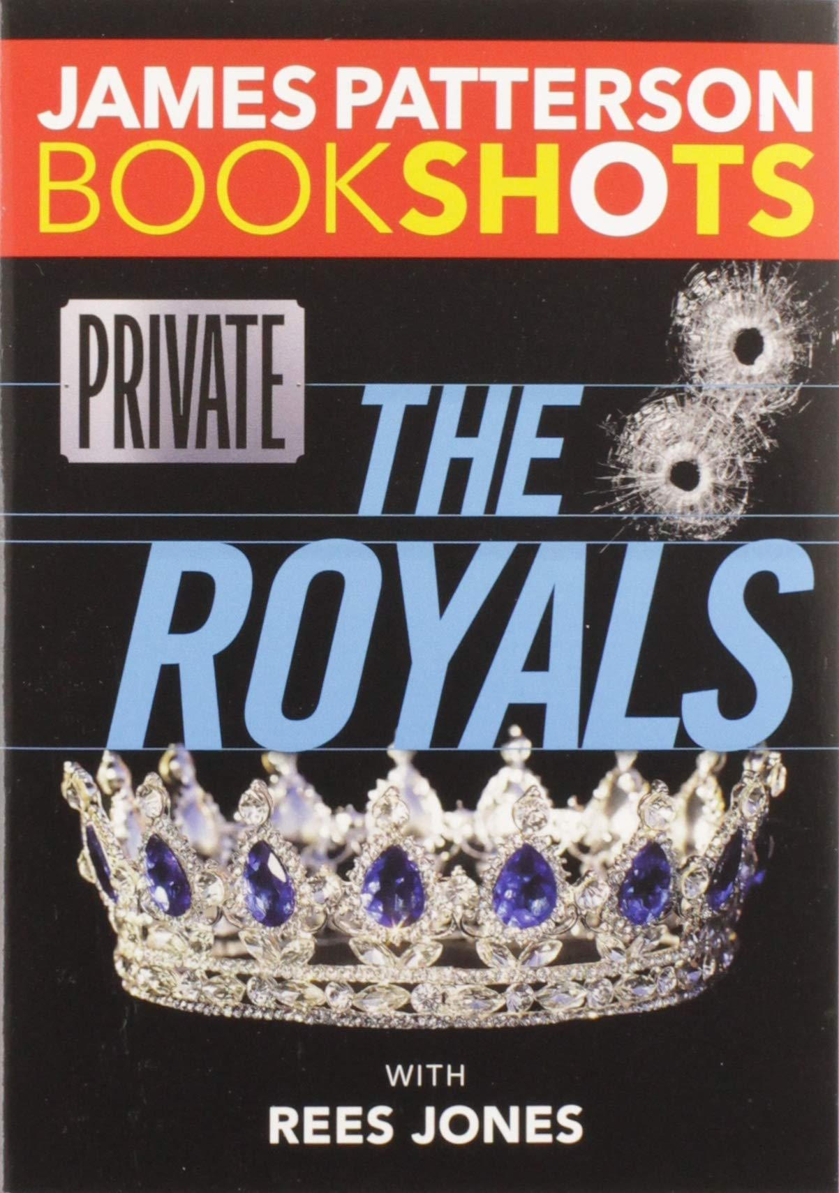 Amazon.com: Private: The Royals (BookShots): 9780316505192: Patterson,  James, Jones, Rees: Books