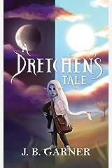 A Dretchen's Tale Kindle Edition