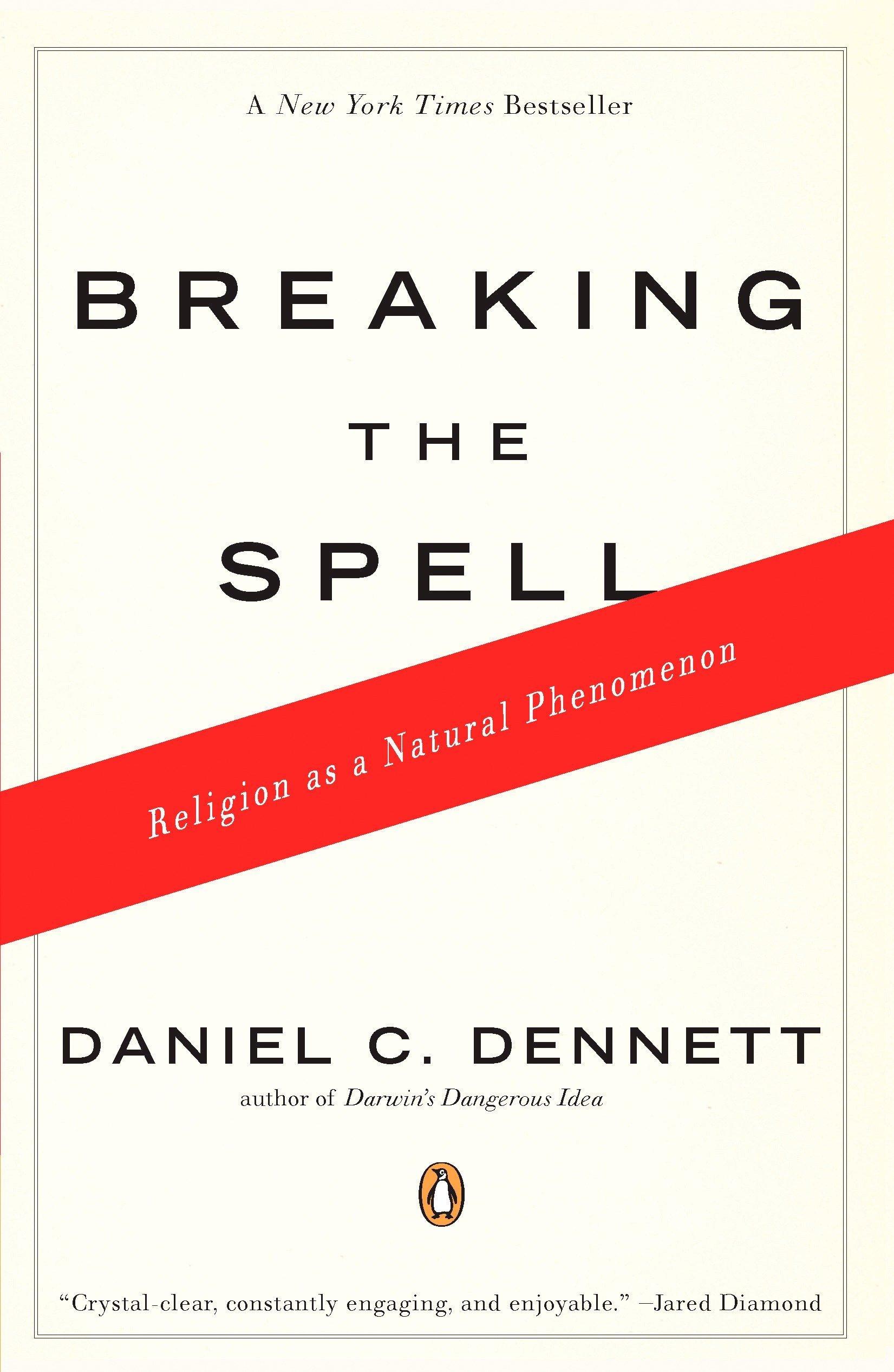 Breaking The Spell Religion As A Natural Phenomenon Daniel C