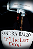 To The Last Drop (The Maggy Thorsen Mysteries Book 9)