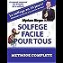 Solfège Facile Pour Tous ou Comment Apprendre Le Solfège en 20 Jours !: Méthode complète