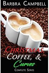 Christmas, Coffee, and Curves: Complete Series Kindle Edition
