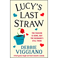 Lucy's Last Straw: A feel good, laugh out loud romantic comedy