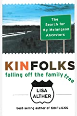 Kinfolks: Falling Off the Family Tree Kindle Edition