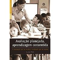 Avaliação planejada, aprendizagem consentida: é ensinando que se avalia, é avaliando que se ensina