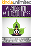Vipassana Mindfulness: An Introduction to the Practice of Vipassana Meditation