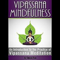 Vipassana Mindfulness: An Introduction to the Practice of Vipassana Meditation (English Edition)