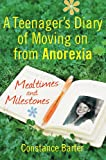 Mealtimes and Milestones: A teenager's diary of moving on from anorexia