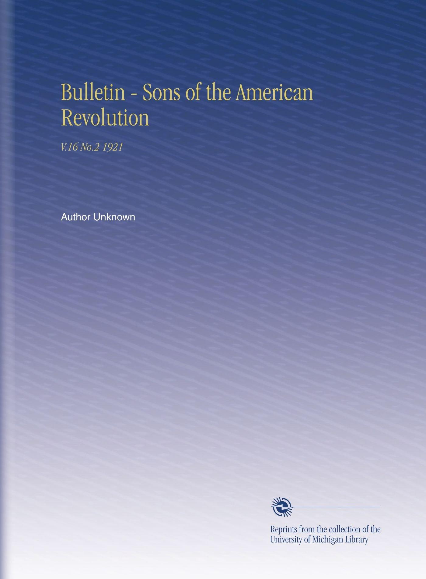 Bulletin - Sons of the American Revolution: V.16 No.2 1921 ebook