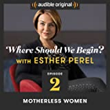 Ep. 2: Motherless Women