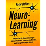 Neuro-Learning: Principles from the Science of Learning on Information Synthesis, Comprehension, Retention, and Breaking Down