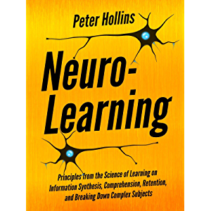 Neuro-Learning: Principles from the Science of Learning on Information Synthesis, Comprehension, Retention, and Breaking…