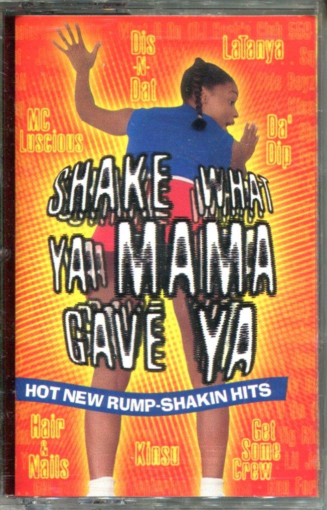 Shake What Ya Mama Gave Ya