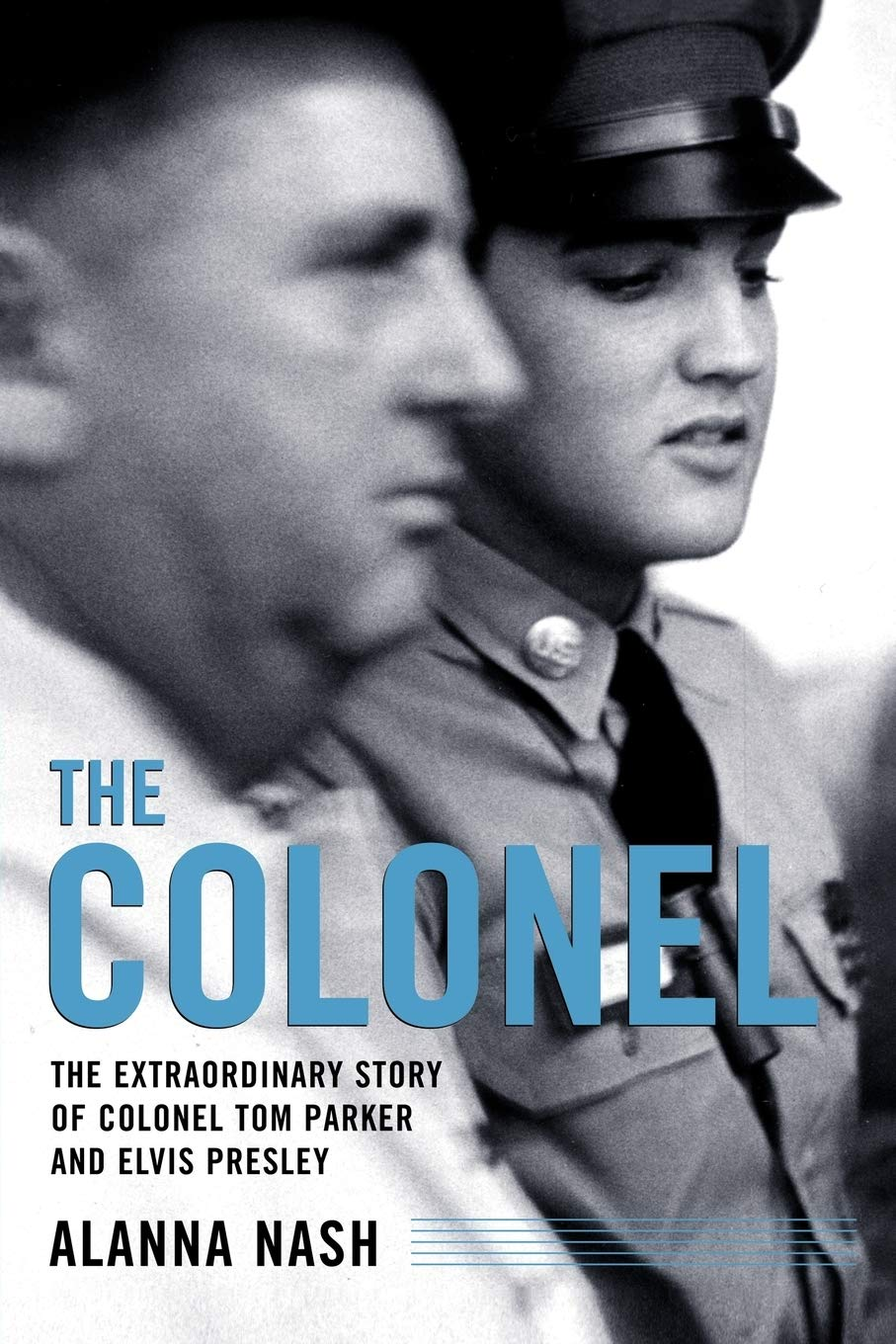 Amazon | The Colonel: The Extraordinary Story of Colonel Tom Parker and | Nash, Alanna | Rock