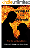 Dying to be Friends (Dai and Julia Book 2)