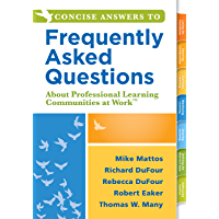 Concise Answers to Frequently Asked Questions About Professional Learning Communities at Work TM: (Strategies for Building a Positive Learning Environment: ... for Better Leadership) (English Edition)