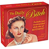 The Daily Bitch 2020 Calendar: Includes your recommended daily dose of Bitching!