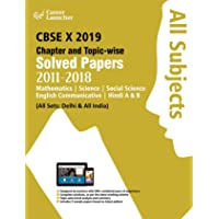 CBSE Class X 2019 - Chapter and Topic-wise Solved Papers 2011-2018: All Subjects (All Sets - Delhi & All India)
