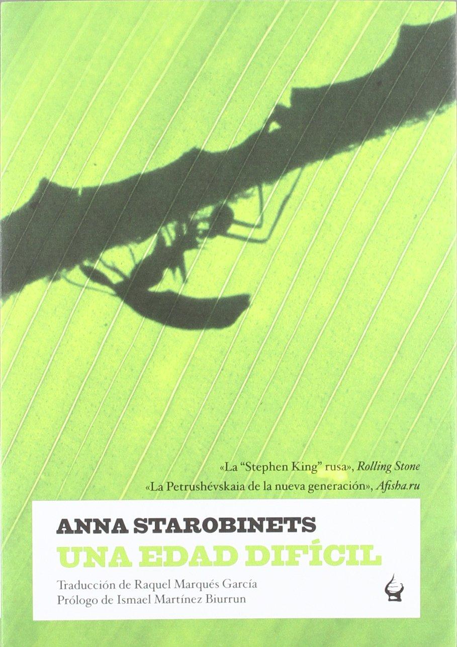 Una Edad Dificil, Colección Narrativa (Nevsky): Amazon.es: Anna  Starobinets: Libros