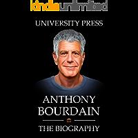 Anthony Bourdain Book: The Biography of Anthony Bourdain
