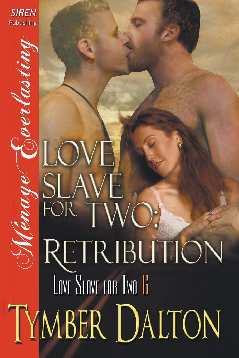 Download Love Slave for Two: Retribution [Love Slave for Two 6] (Siren Publishing Menage Everlasting) ebook