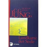C. G. Jungs Landkarte der Seele: Eine Einführung