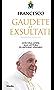 Gaudete et Exsultate (Rallegratevi ed esultate): con una guida alla lettura di Antonio Spadaro