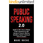 Public Speaking 2.0: Speak to Win. How to Master Public Speaking through Mindset & Science. Effective Speaking, Speech Training & Communication (Public Speaking Book Book 1)