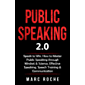 Public Speaking 2.0: Speak to Win. How to Master Public Speaking through Mindset & Science. Effective Speaking, Speech Training & Communication (Public Speaking Book Book 1) (English Edition)