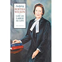 Judging Bertha Wilson: Law as Large as Life