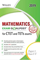 Wiley's Mathematics Exam Goalpost for CTET and TETs Exams, Paper - I, Class I - V, 2019 Paperback