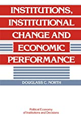 Institutions, Institutional Change and Economic Performance (Political Economy of Institutions and Decisions) Paperback