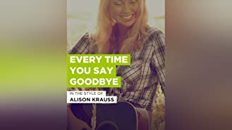 Every Time You Say Goodbye
