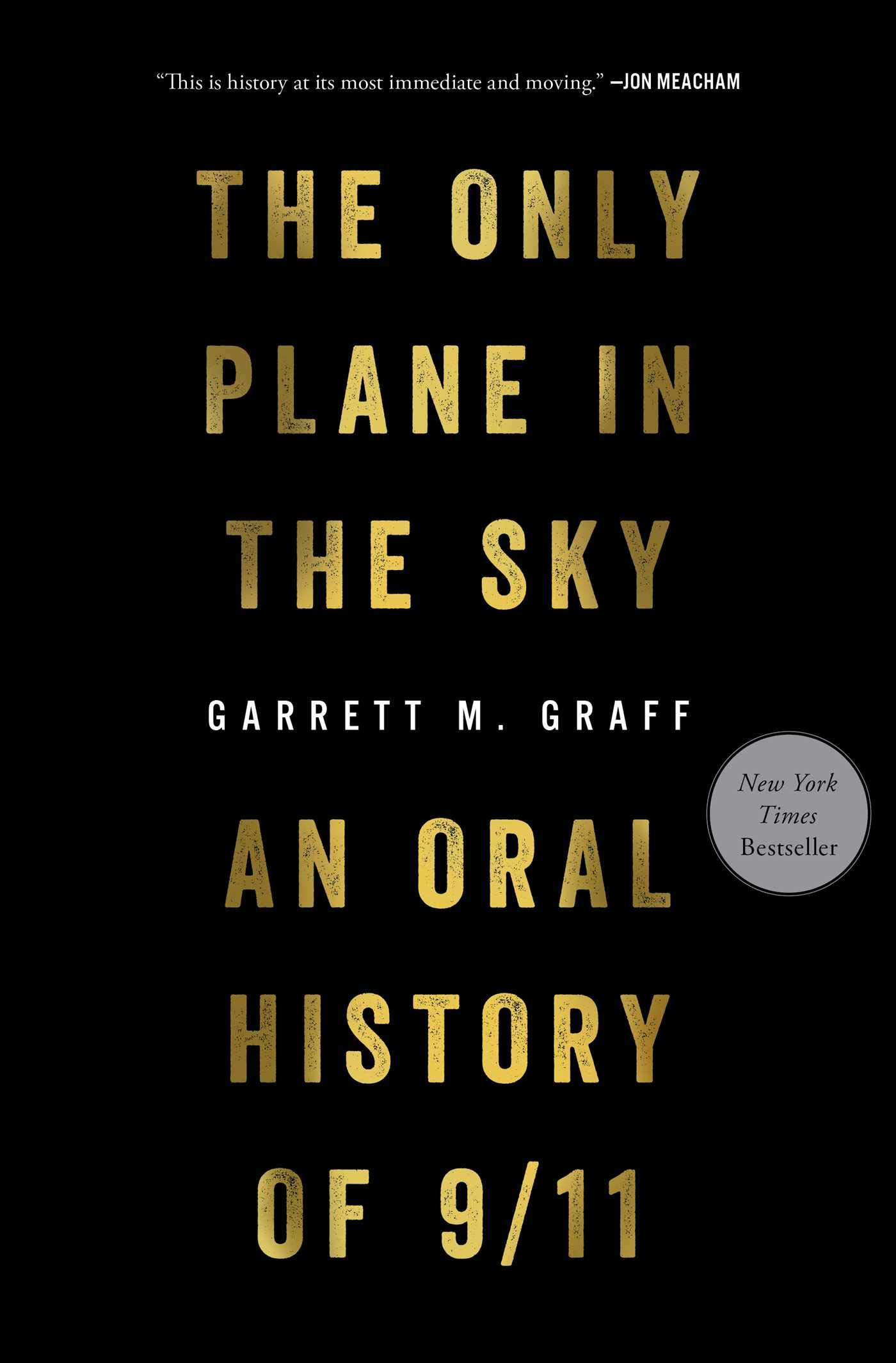 The Only Plane in the Sky: An Oral History of 9/11: Graff, Garrett M.:  9781501182204: Amazon.com: Books