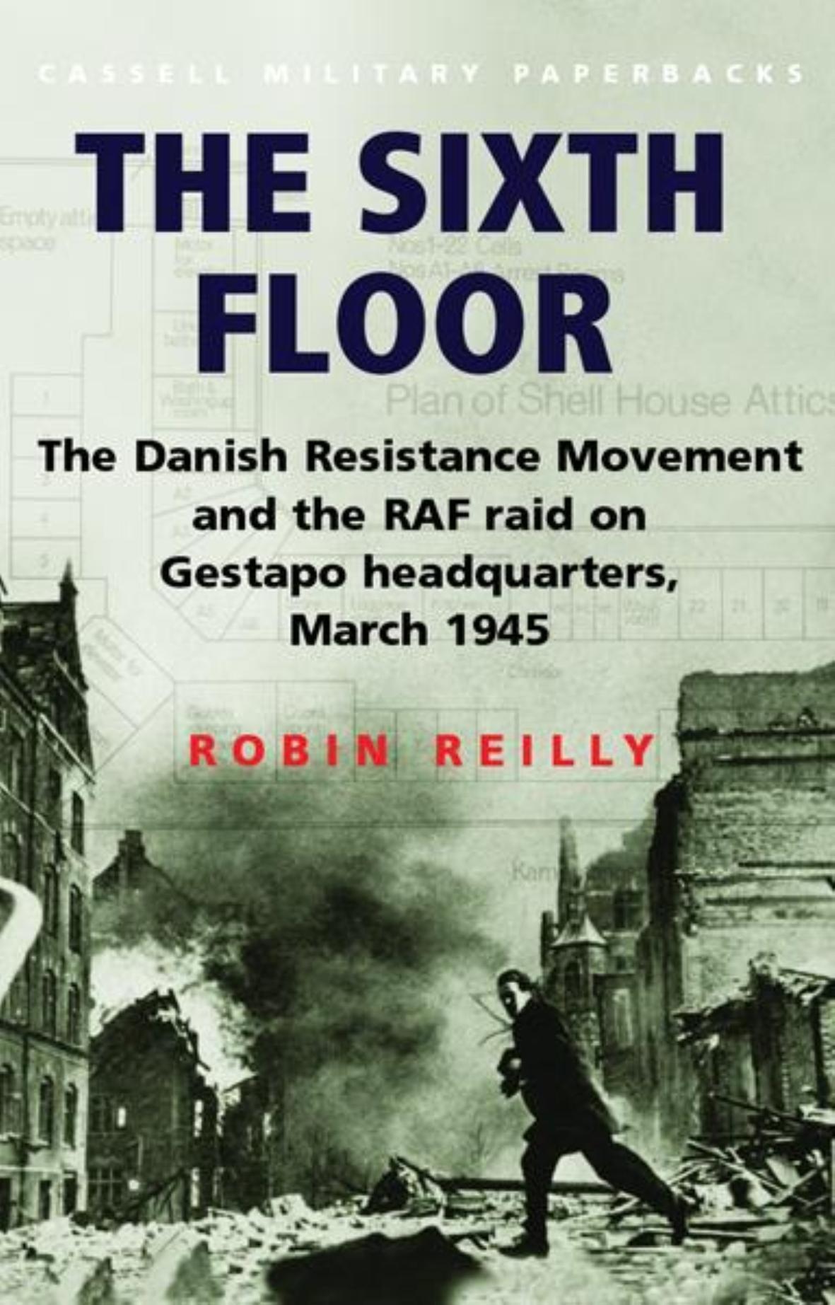 Sixth Floor: The Danish Resistance Movement and the RAF Raid on Gestapo Headquarters March 1 pdf epub