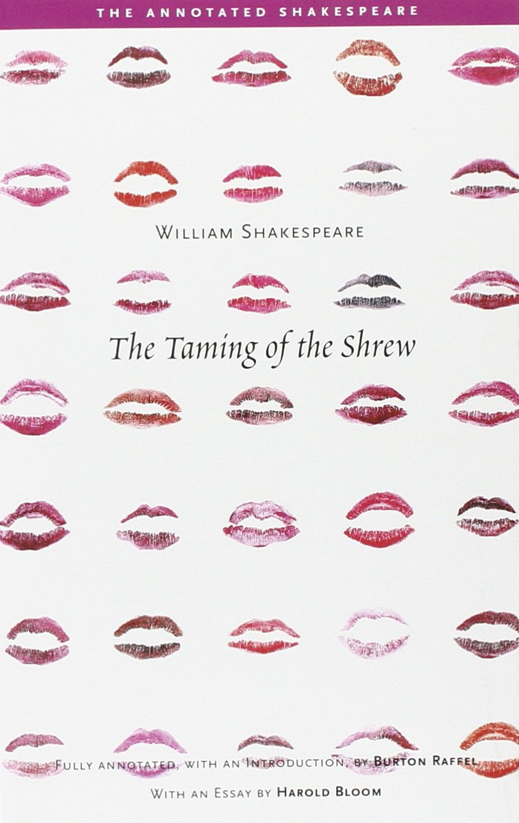 amazon com the taming of the shrew the annotated shakespeare amazon com the taming of the shrew the annotated shakespeare 9780300109825 william shakespeare professor burton raffel books