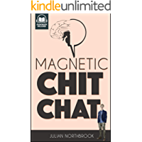Magnetic Chit-Chat: The Art of Charismatic English Conversation for Second Language Speakers (Advanced English Book 3)
