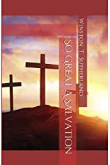 So Great A Salvation Kindle Edition