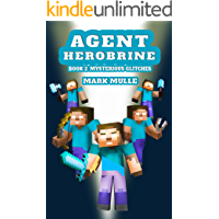 Agent Herobrine (Book 2): Mysterious Glitches (An Unofficial Minecraft Book for Kids Ages 9-12 (Preteen)
