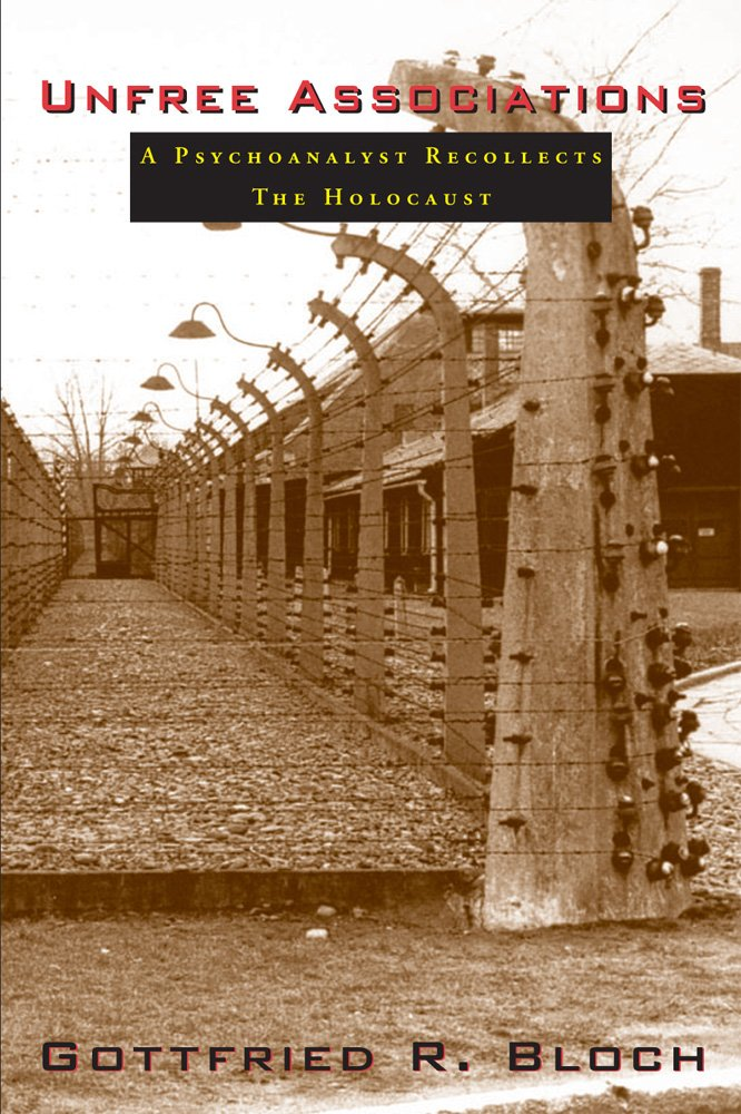 Read Online Unfree Associations: A Psychoanalyst Recollects the Holocaust PDF