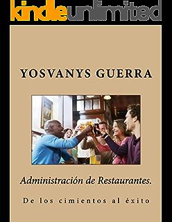 Administración de Restaurantes.: de los cimientos al éxito (Spanish Edition)